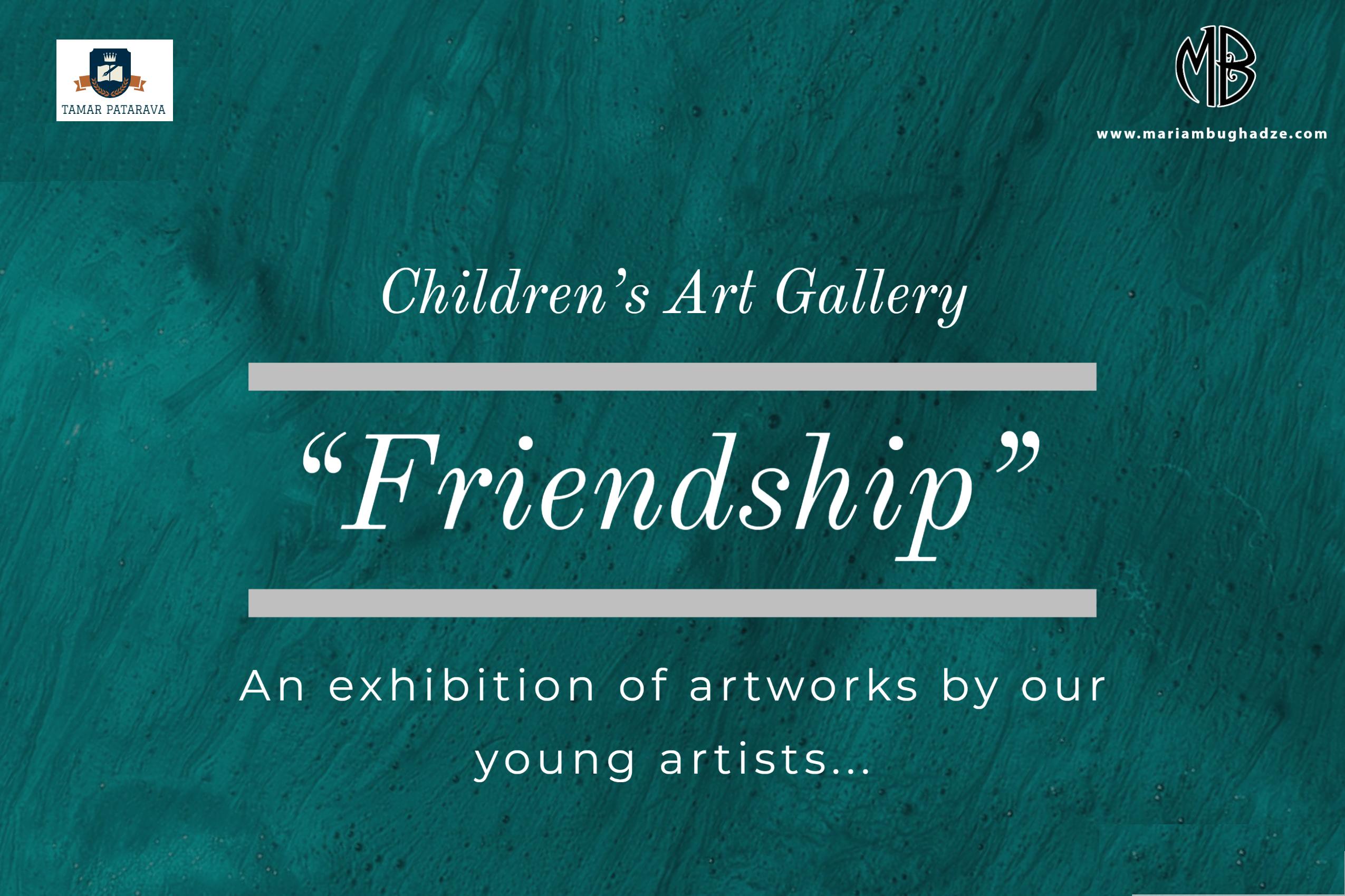 """Children's Art Gallery ( """"Friendship"""")"""